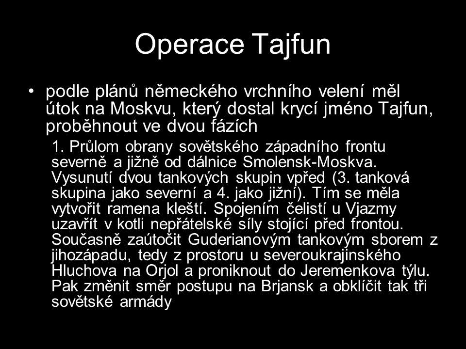 Operace Tajfun podle plánů německého vrchního velení měl útok na Moskvu, který dostal krycí jméno Tajfun, proběhnout ve dvou fázích.