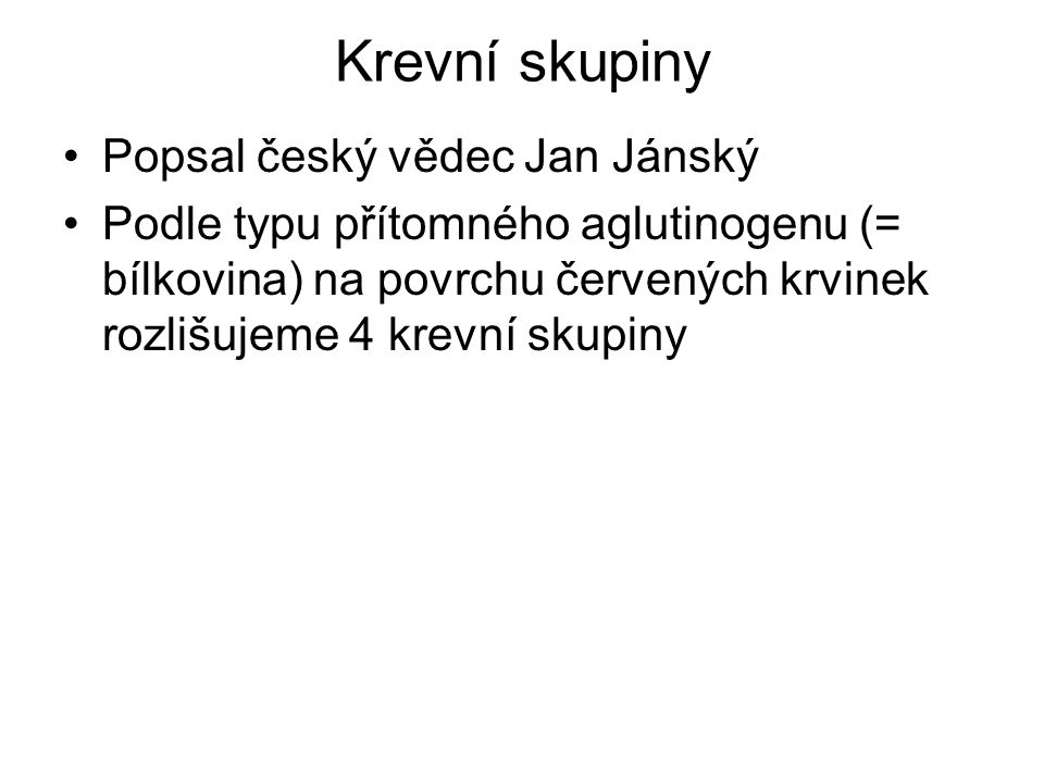 Krevní skupiny Popsal český vědec Jan Jánský