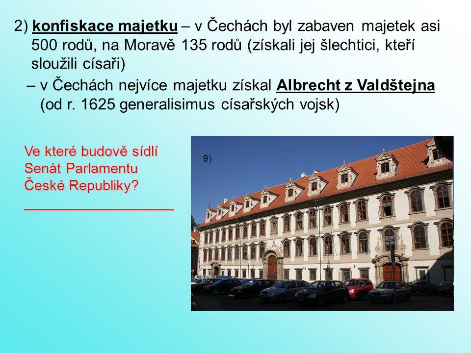 2) konfiskace majetku – v Čechách byl zabaven majetek asi
