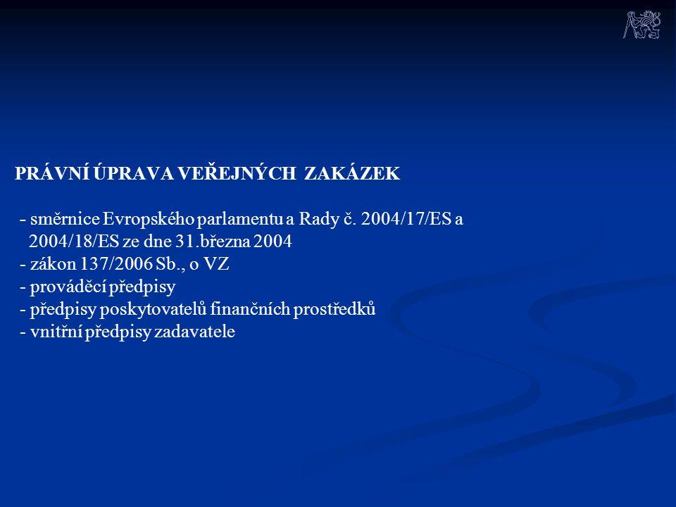 PRÁVNÍ ÚPRAVA VEŘEJNÝCH ZAKÁZEK - směrnice Evropského parlamentu a Rady č.