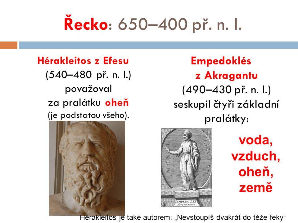 Řecko: 650–400 př. n. l. voda, vzduch, oheň, země
