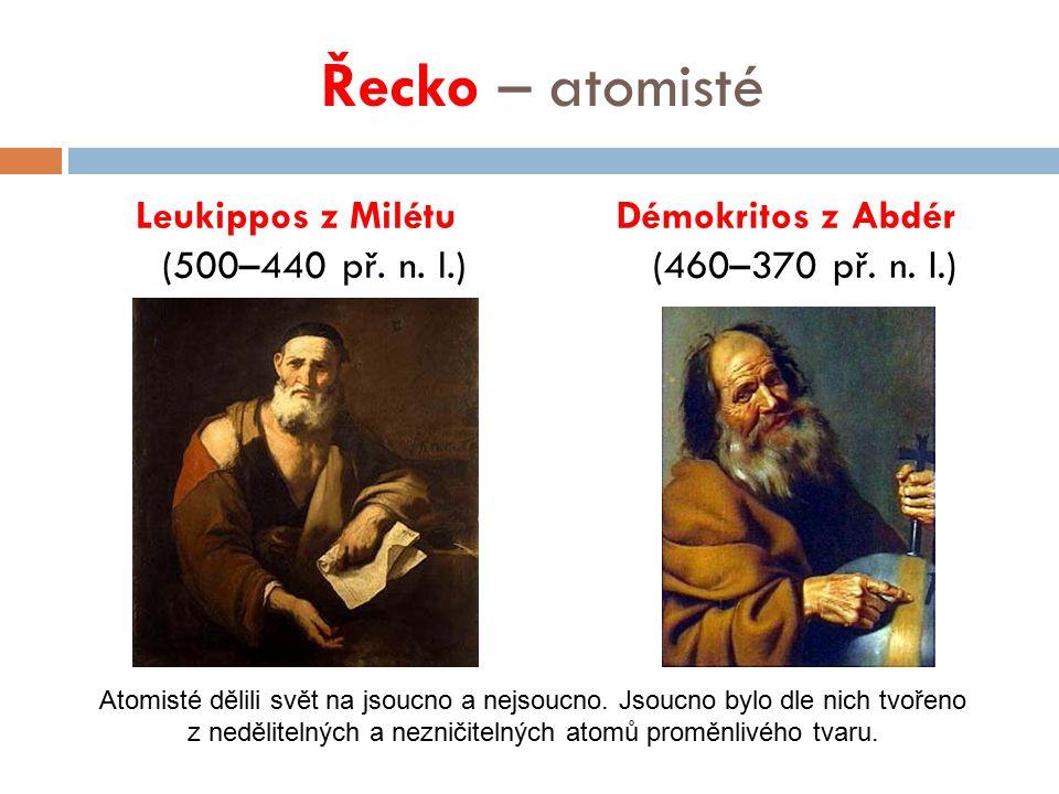 Řecko – atomisté Leukippos z Milétu (500–440 př. n. l.)