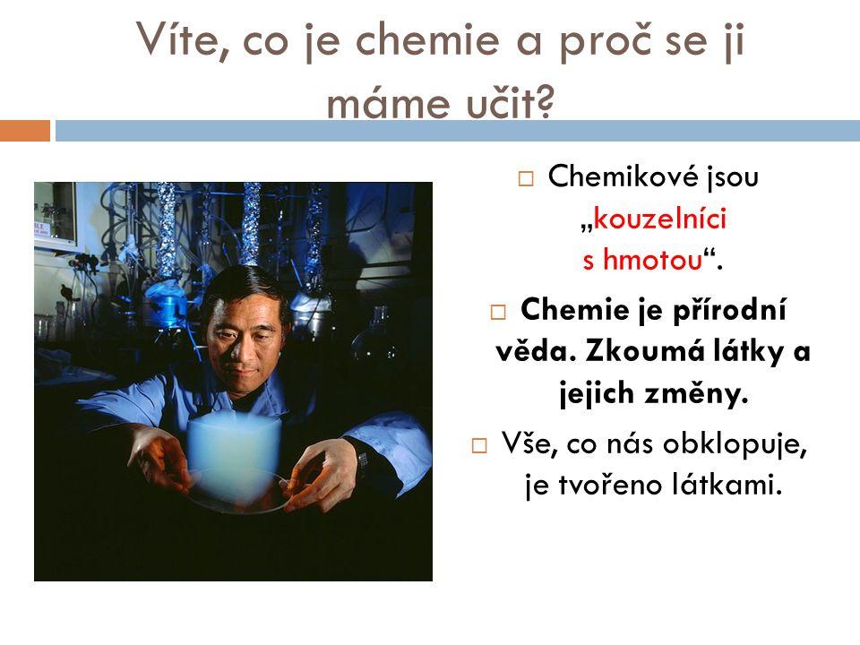Víte, co je chemie a proč se ji máme učit