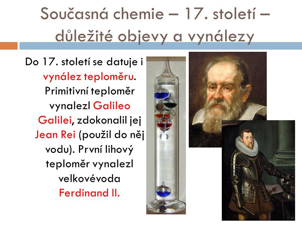 Současná chemie – 17. století – důležité objevy a vynálezy