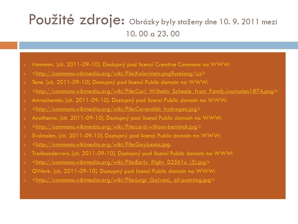 Použité zdroje: Obrázky byly staženy dne 10. 9. 2011 mezi 10. 00 a 23