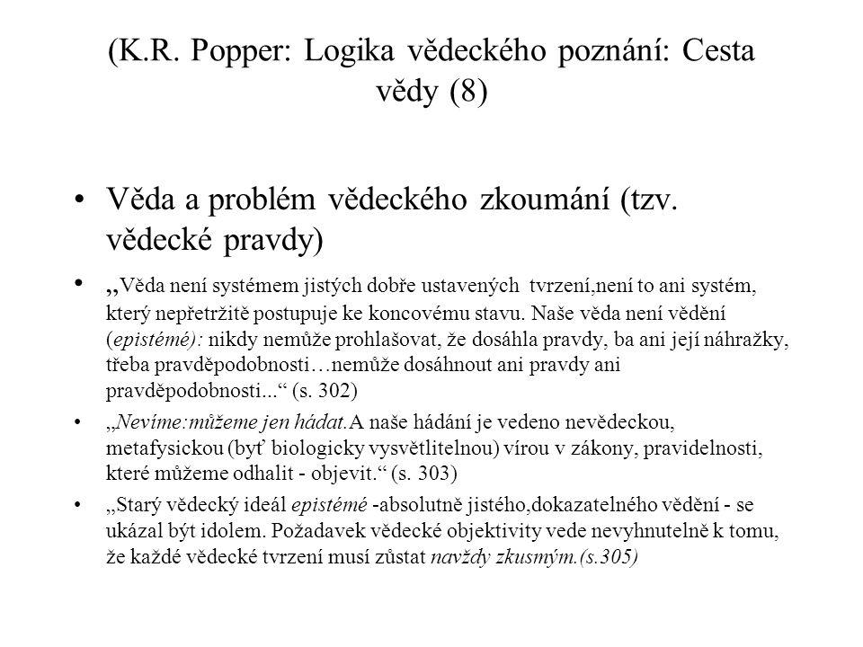 (K.R. Popper: Logika vědeckého poznání: Cesta vědy (8)