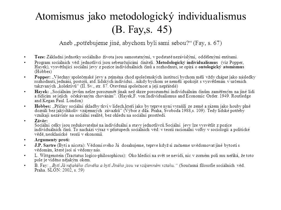 Atomismus jako metodologický individualismus (B. Fay,s. 45)