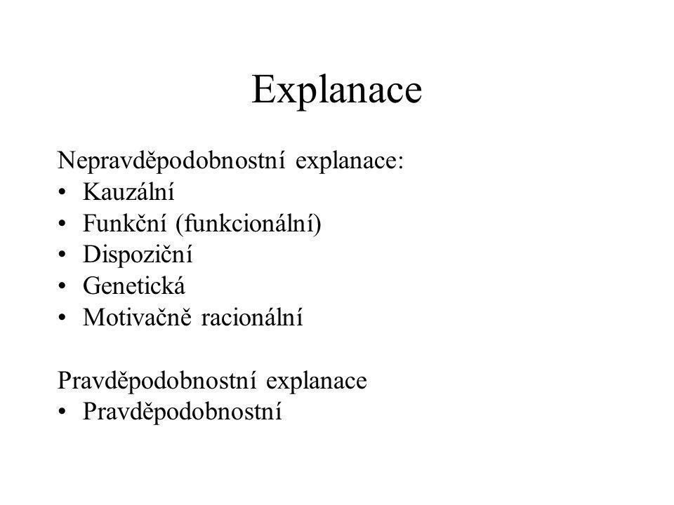 Explanace Nepravděpodobnostní explanace: Kauzální