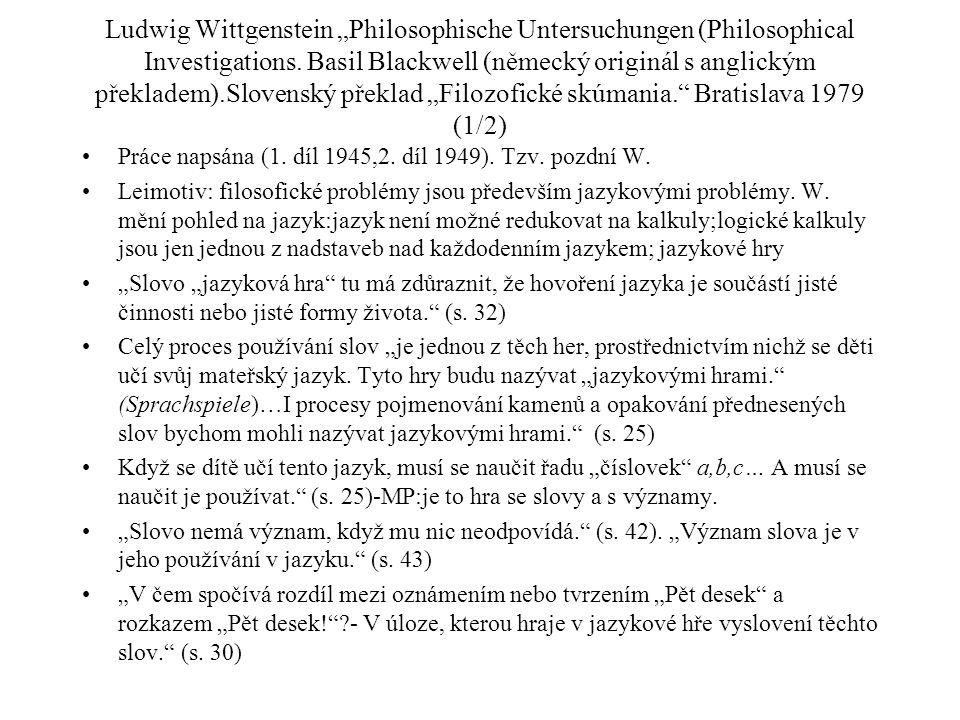 """Ludwig Wittgenstein """"Philosophische Untersuchungen (Philosophical Investigations. Basil Blackwell (německý originál s anglickým překladem).Slovenský překlad """"Filozofické skúmania. Bratislava 1979 (1/2)"""