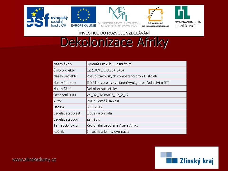Dekolonizace Afriky www.zlinskedumy.cz Název školy