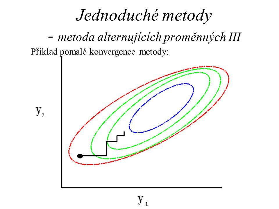 Jednoduché metody - metoda alternujících proměnných III