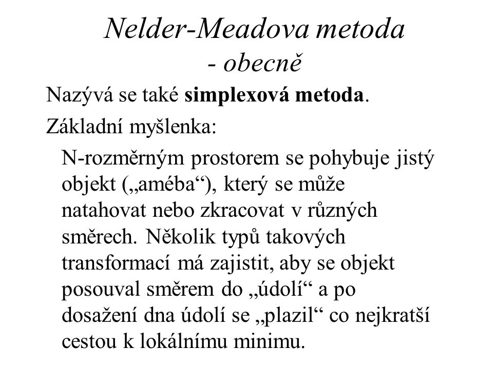 Nelder-Meadova metoda - obecně