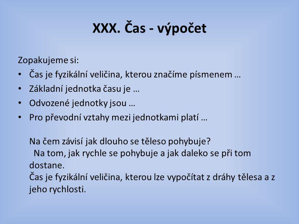 XXX. Čas - výpočet Zopakujeme si: