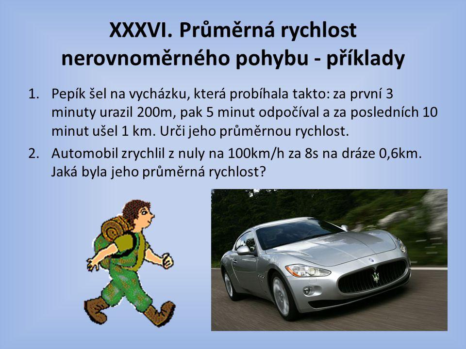 XXXVI. Průměrná rychlost nerovnoměrného pohybu - příklady