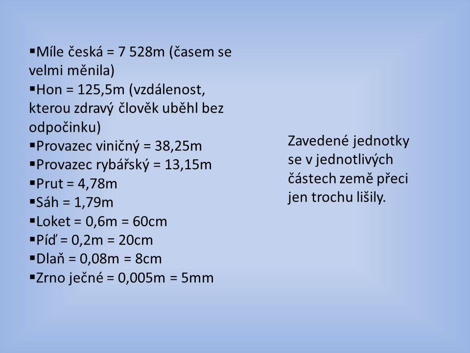Míle česká = 7 528m (časem se velmi měnila)