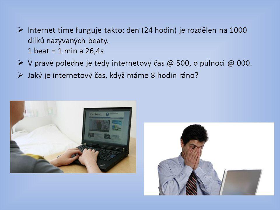 Internet time funguje takto: den (24 hodin) je rozdělen na 1000 dílků nazývaných beaty. 1 beat = 1 min a 26,4s