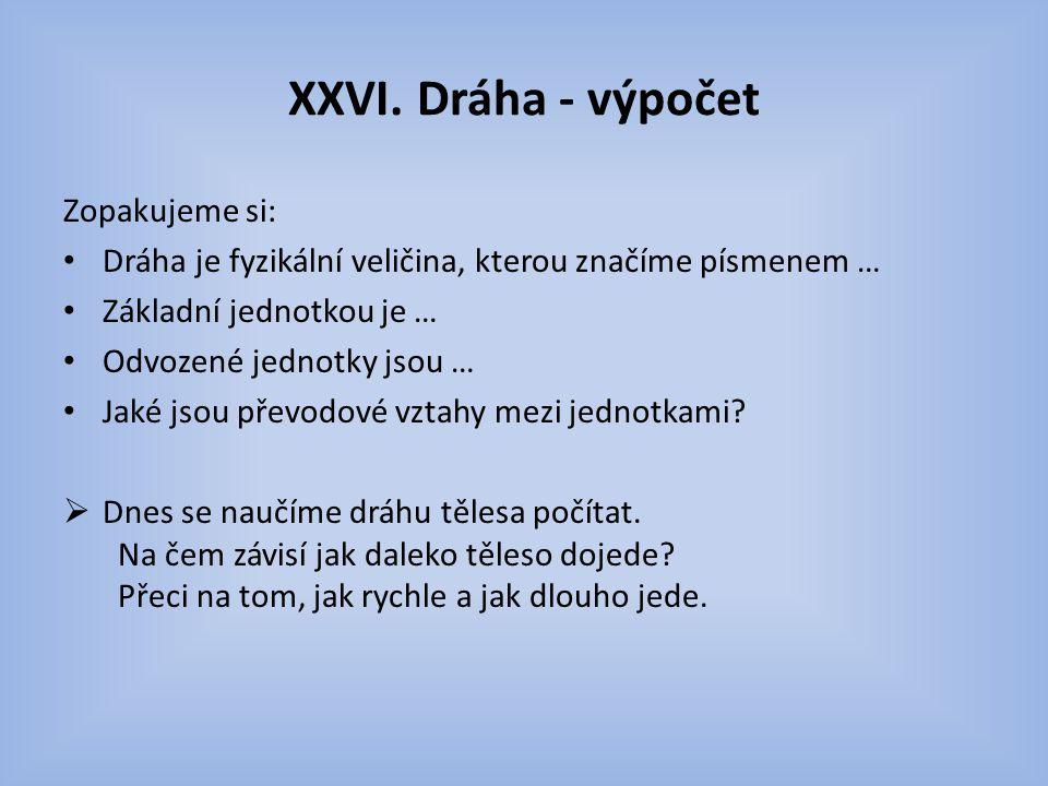 XXVI. Dráha - výpočet Zopakujeme si: