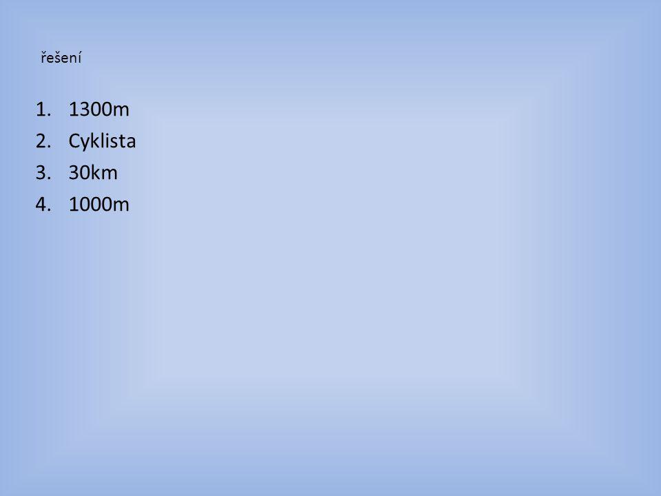 řešení 1300m Cyklista 30km 1000m