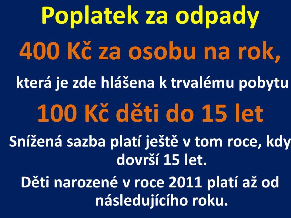 Poplatek za odpady 400 Kč za osobu na rok, 100 Kč děti do 15 let