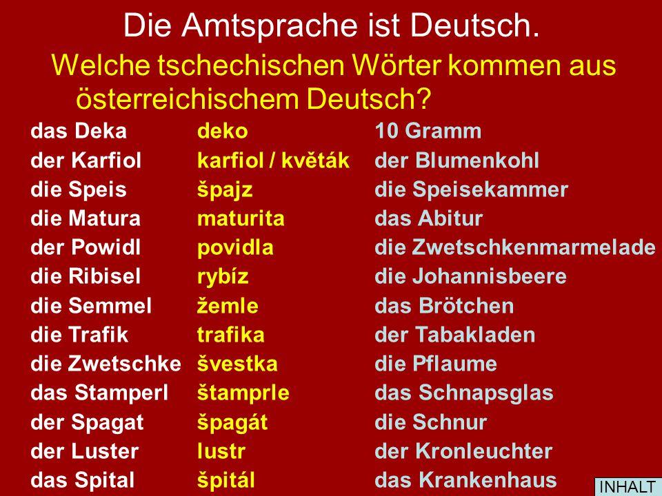 Die Amtsprache ist Deutsch.