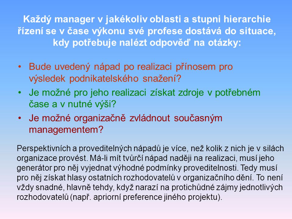 Je možné organizačně zvládnout současným managementem