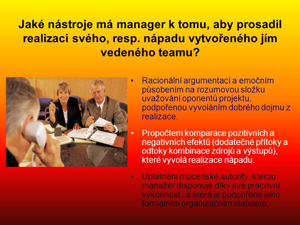 Jaké nástroje má manager k tomu, aby prosadil realizaci svého, resp