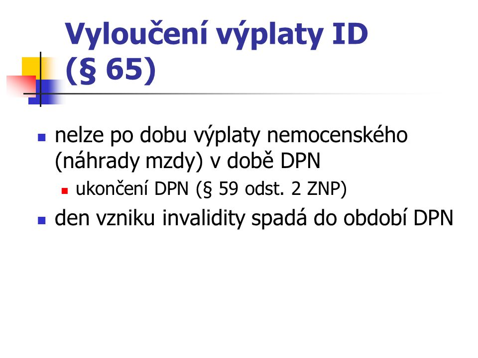 Vyloučení výplaty ID (§ 65)