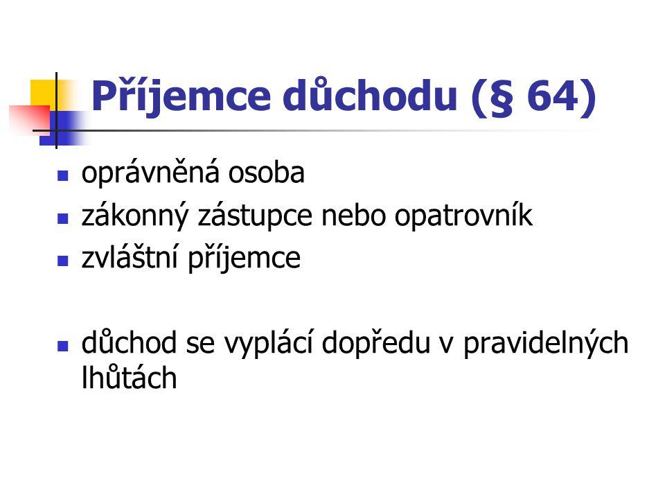 Příjemce důchodu (§ 64) oprávněná osoba