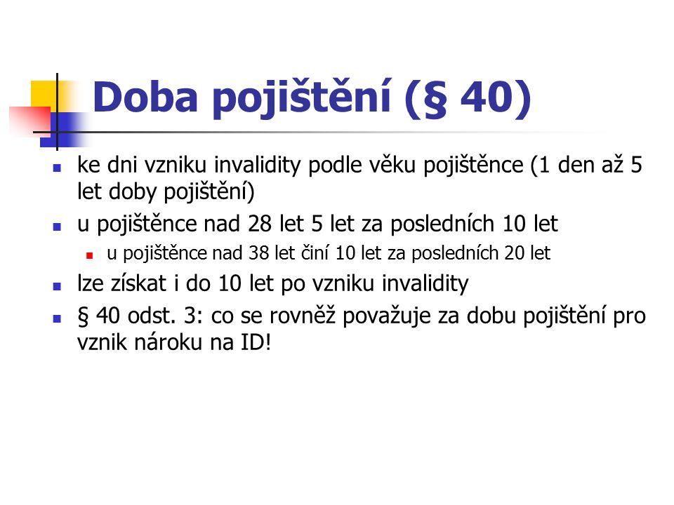 Doba pojištění (§ 40) ke dni vzniku invalidity podle věku pojištěnce (1 den až 5 let doby pojištění)