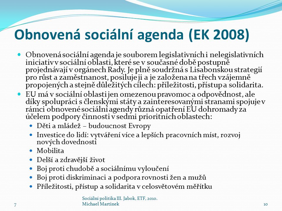 Obnovená sociální agenda (EK 2008)