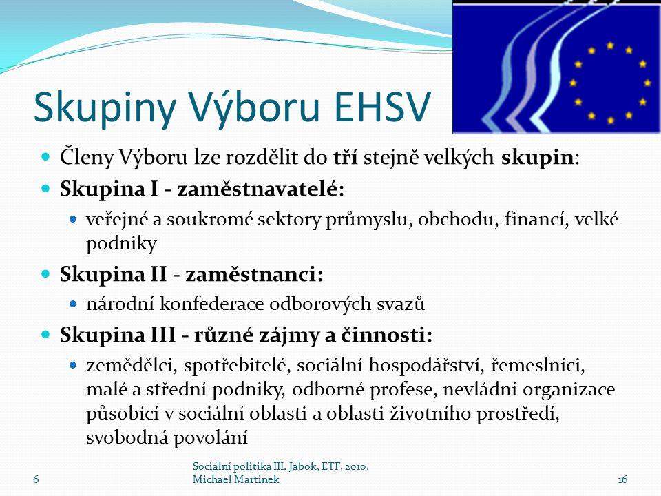 Skupiny Výboru EHSV Členy Výboru lze rozdělit do tří stejně velkých skupin: Skupina I - zaměstnavatelé: