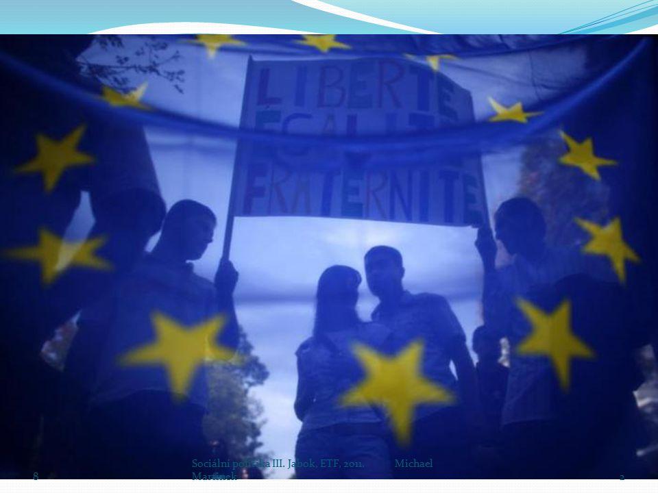 8 Sociální politika III. Jabok, ETF, 2011. Michael Martinek