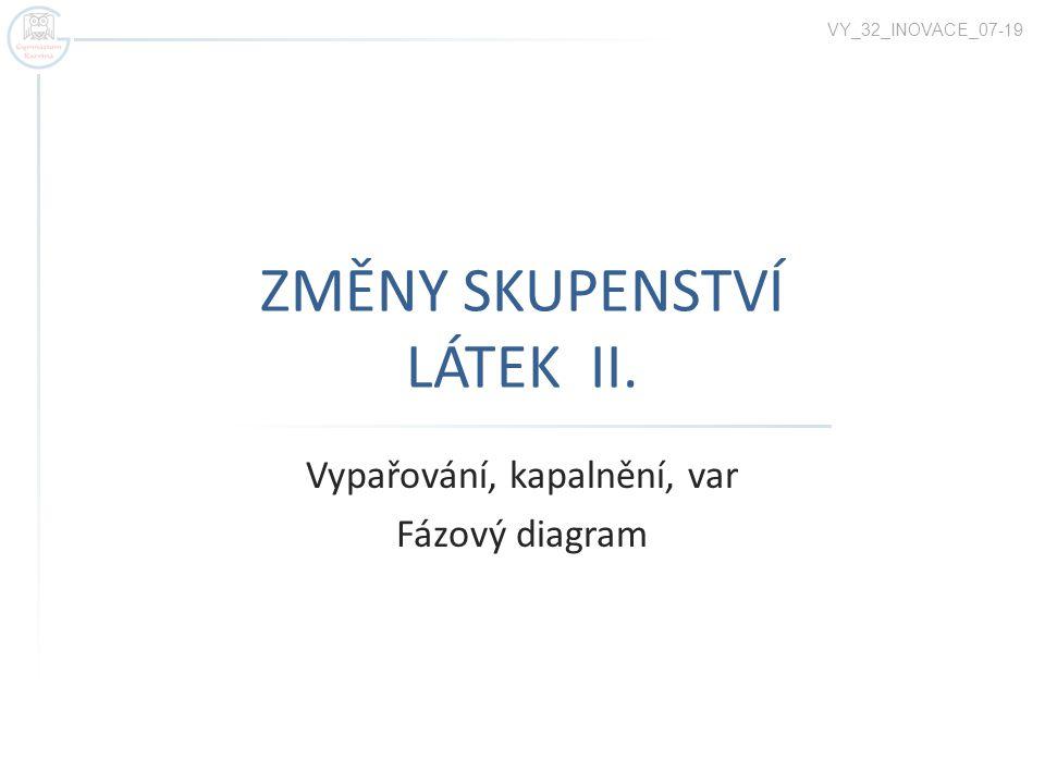 ZMĚNY SKUPENSTVÍ LÁTEK II.