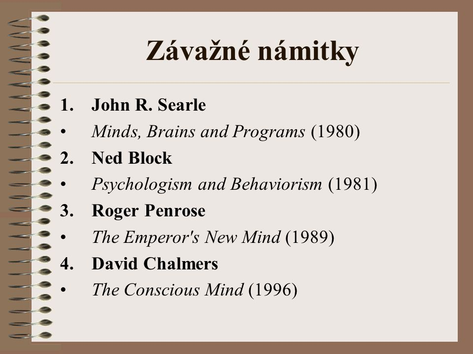 Závažné námitky John R. Searle Minds, Brains and Programs (1980)