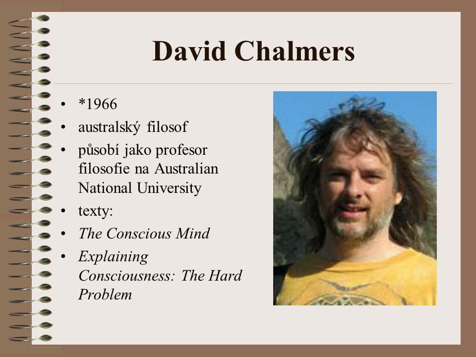 David Chalmers *1966 australský filosof