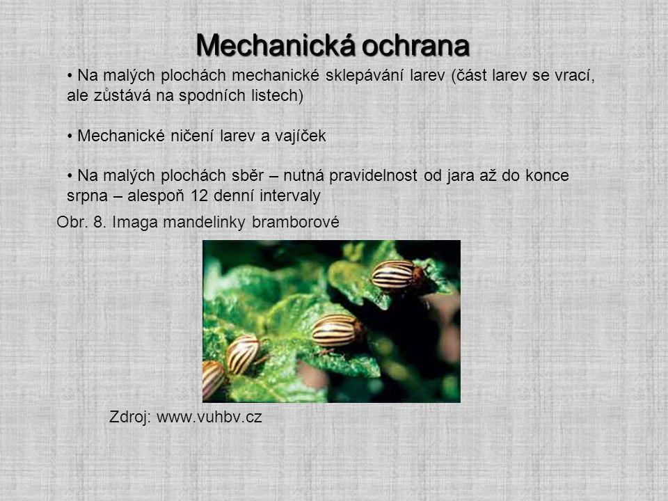 Mechanická ochrana Na malých plochách mechanické sklepávání larev (část larev se vrací, ale zůstává na spodních listech)
