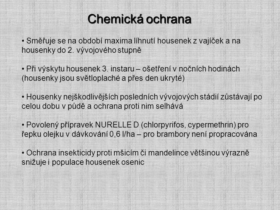 Chemická ochrana Směřuje se na období maxima líhnutí housenek z vajíček a na housenky do 2. vývojového stupně.