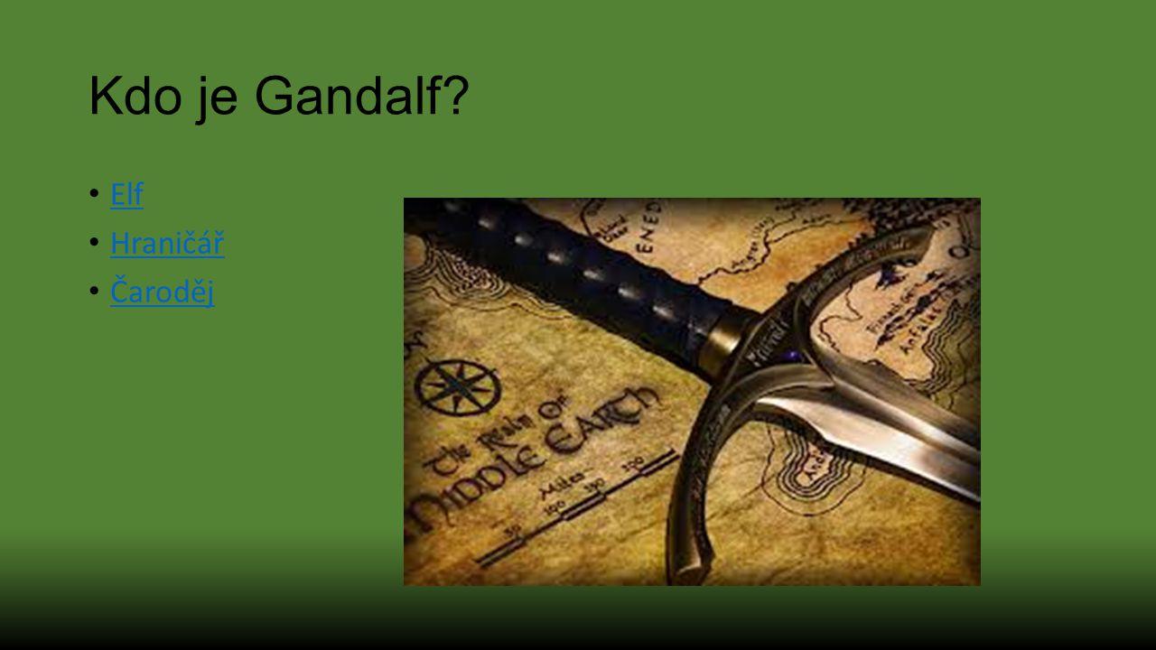 Kdo je Gandalf Elf Hraničář Čaroděj