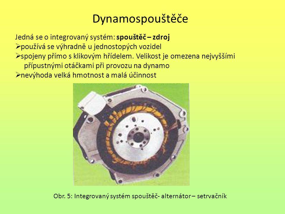 Dynamospouštěče Jedná se o integrovaný systém: spouštěč – zdroj