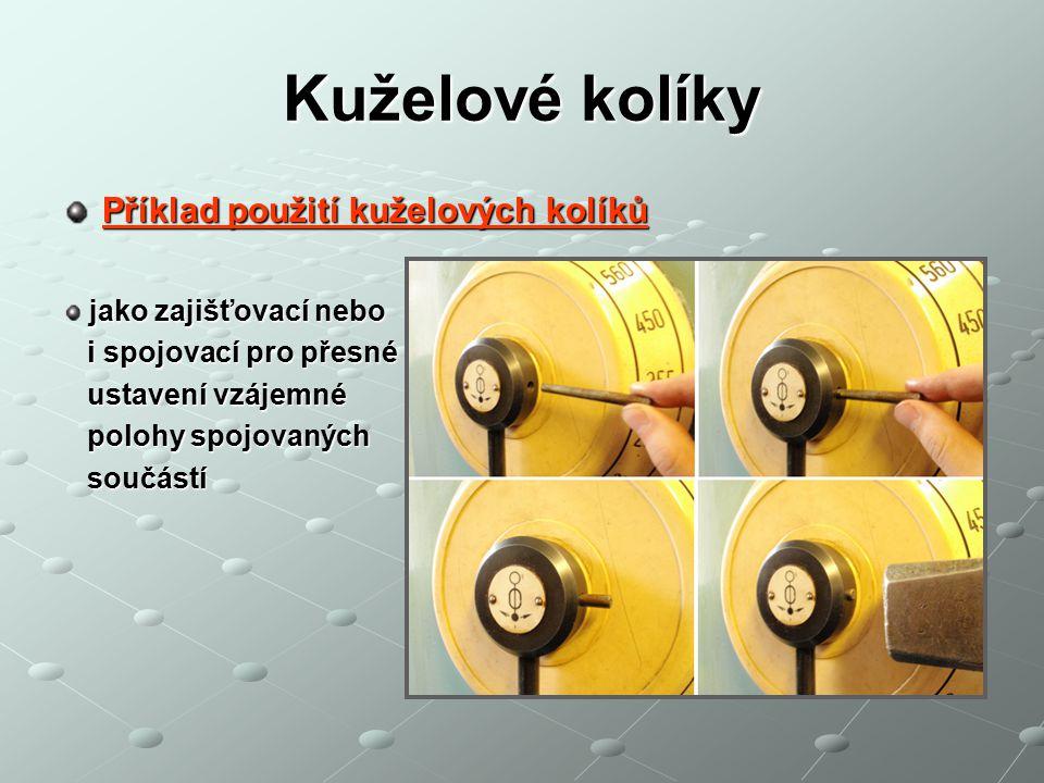 Kuželové kolíky Příklad použití kuželových kolíků