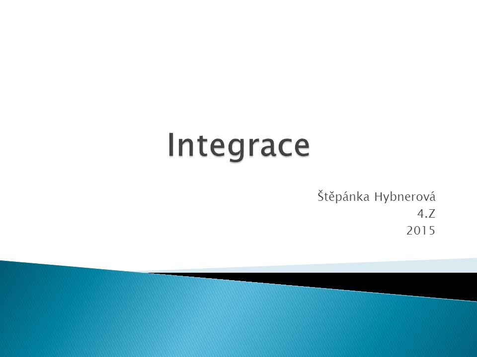 Integrace Štěpánka Hybnerová 4.Z 2015