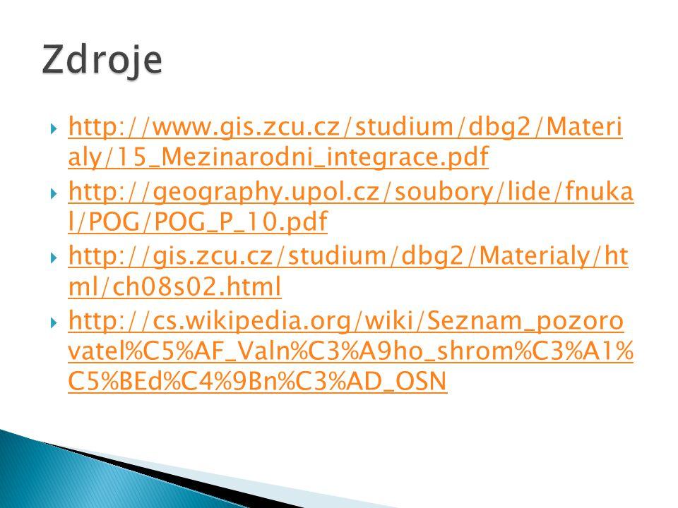 Zdroje http://www.gis.zcu.cz/studium/dbg2/Materi aly/15_Mezinarodni_integrace.pdf. http://geography.upol.cz/soubory/lide/fnuka l/POG/POG_P_10.pdf.
