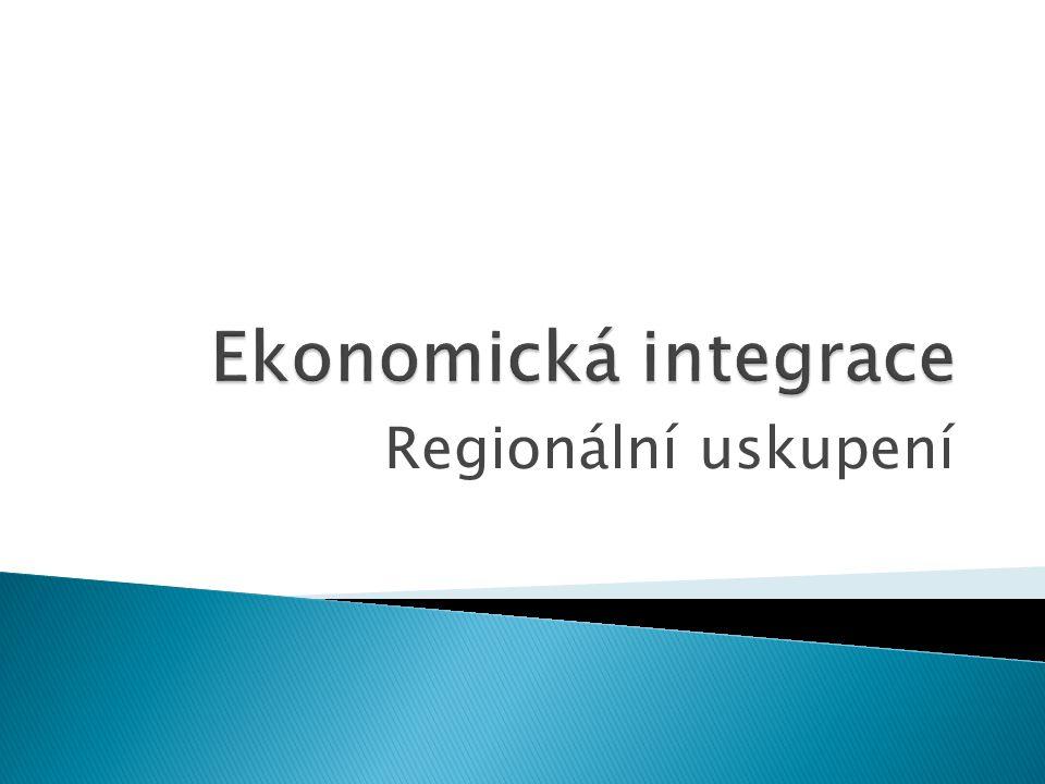Ekonomická integrace Regionální uskupení