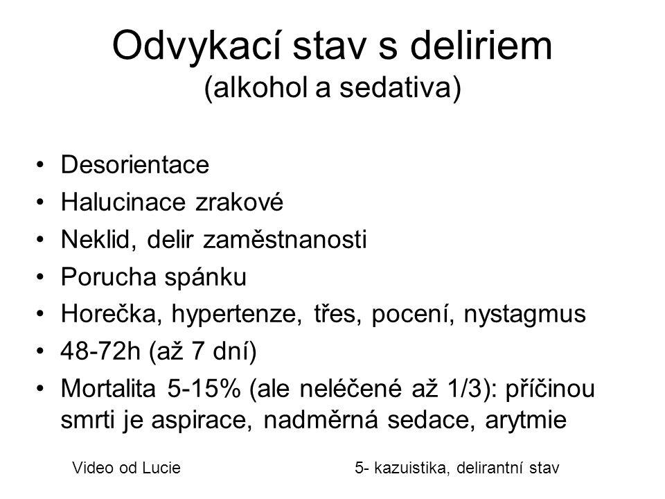 Odvykací stav s deliriem (alkohol a sedativa)