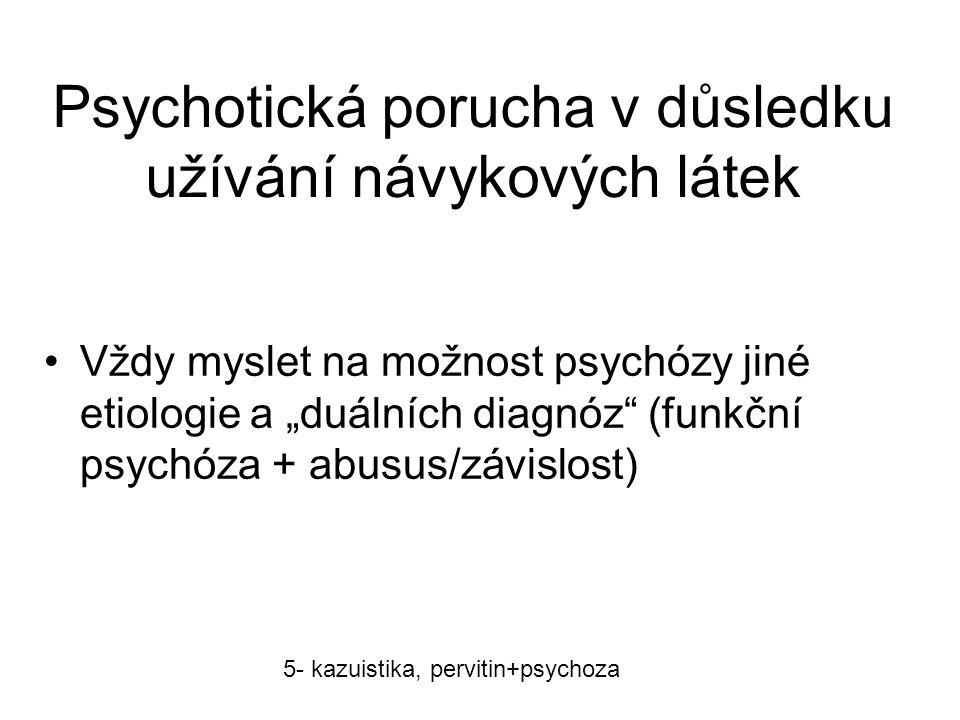 Psychotická porucha v důsledku užívání návykových látek