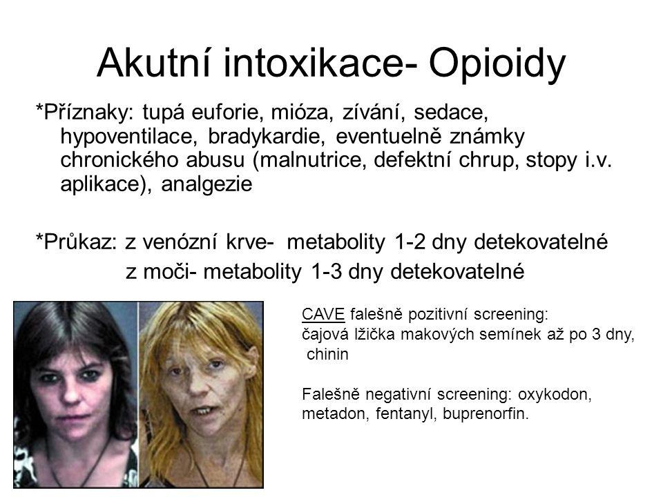 Akutní intoxikace- Opioidy