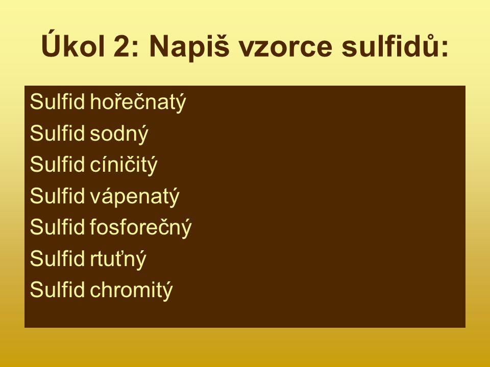 Úkol 2: Napiš vzorce sulfidů: