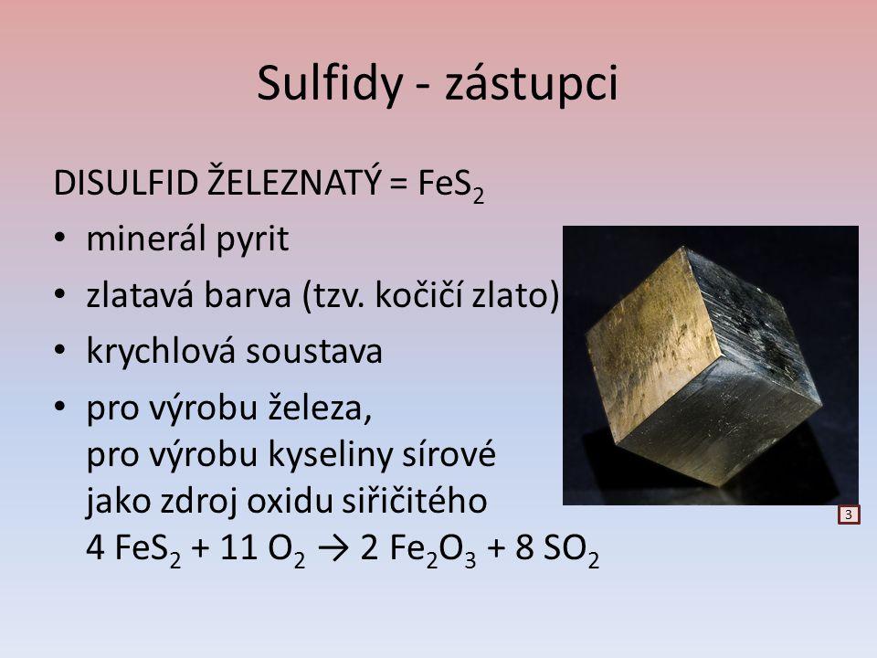 Sulfidy - zástupci DISULFID ŽELEZNATÝ = FeS2 minerál pyrit