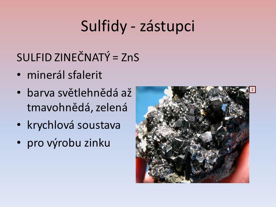 Sulfidy - zástupci SULFID ZINEČNATÝ = ZnS minerál sfalerit