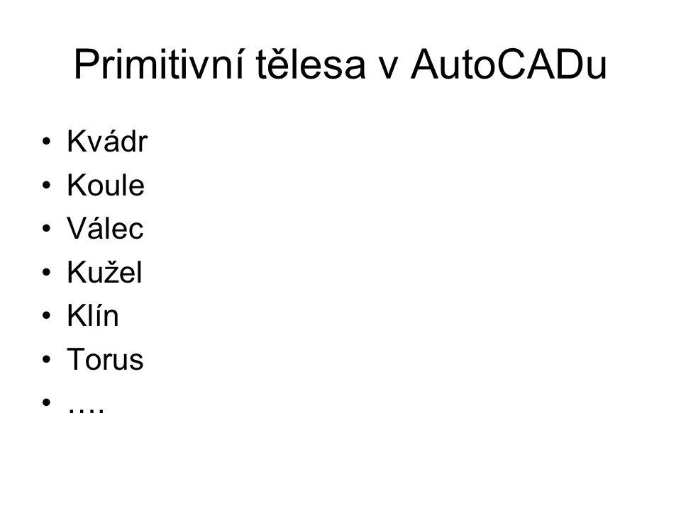 Primitivní tělesa v AutoCADu